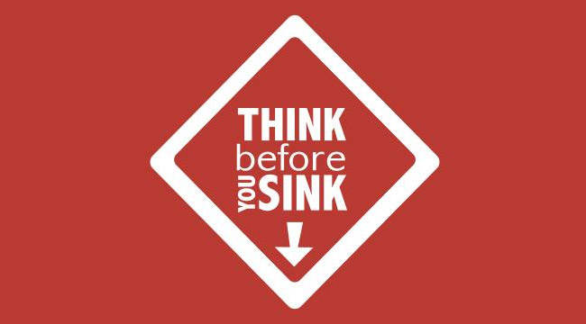 Think before you sink